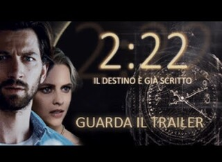 2:22 – Il destino è già scritto, il trailer italiano