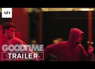 Good Time – Il trailer ufficiale