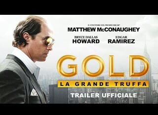 Gold – La grande truffa: il trailer italiano