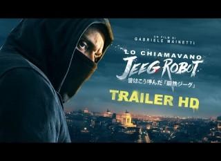 Lo chiamavano Jeeg Robot – Il trailer